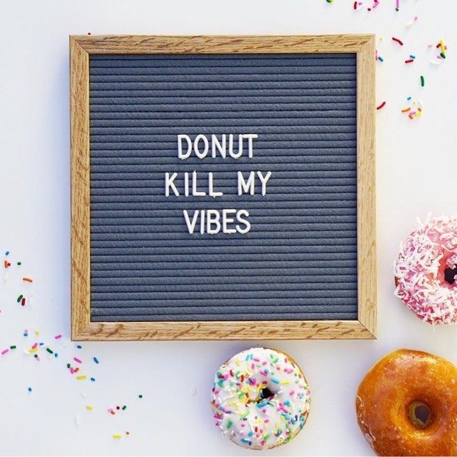 letter board donut vibes
