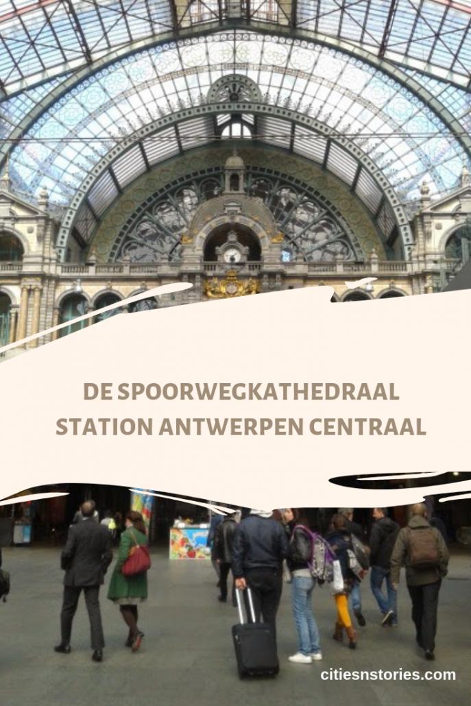 De Spoorwegkathedraal Antwerpen Centraal Station